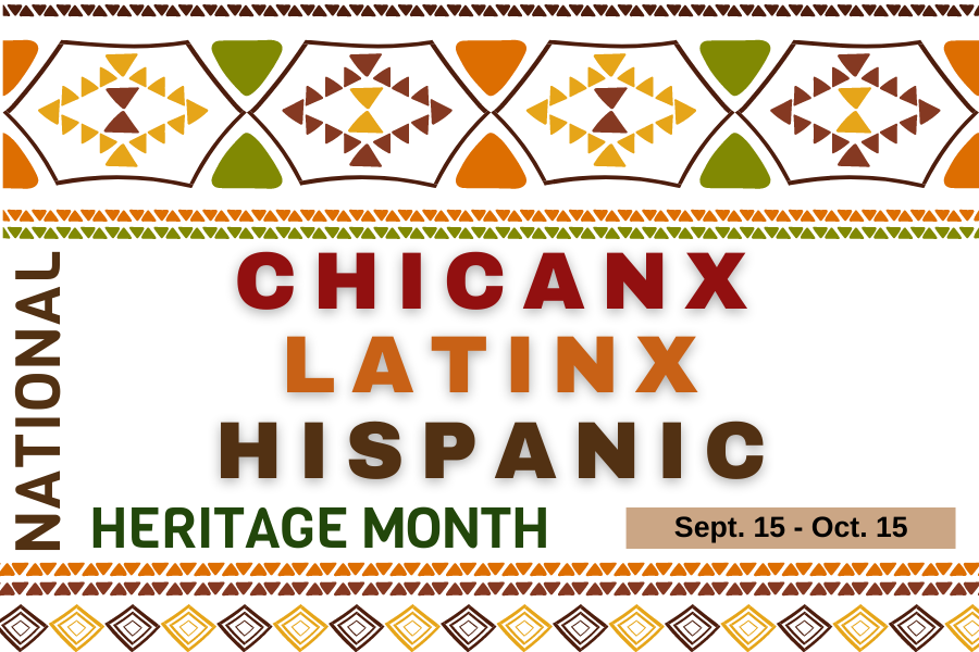 Celebrating National Chicanx, Latinx, Hispanic Heritage Month